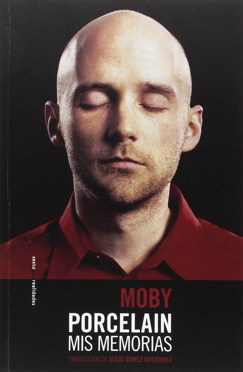 Porcelain: Mis memorias (Spanish Edition): Moby, Gómez Gutiérrez