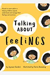 Talking About Feelings: A book to assist adults in helping children unpack, understand and manage their feelings and emotions Hardcover