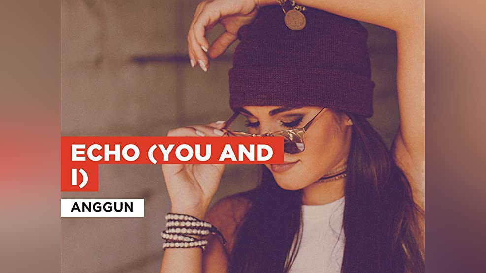 Echo (You and I) in the Style of Anggun