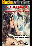 Algoma (Blackfoot Confederation Series Book 4)