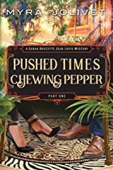 Pushed Times, Chewing Pepper: Sarah's Story (Pushed Times Series) (Volume 1) Paperback