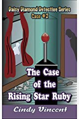 The Case of the Rising Star Ruby (Daisy Diamond Detective Series Book 2) Kindle Edition