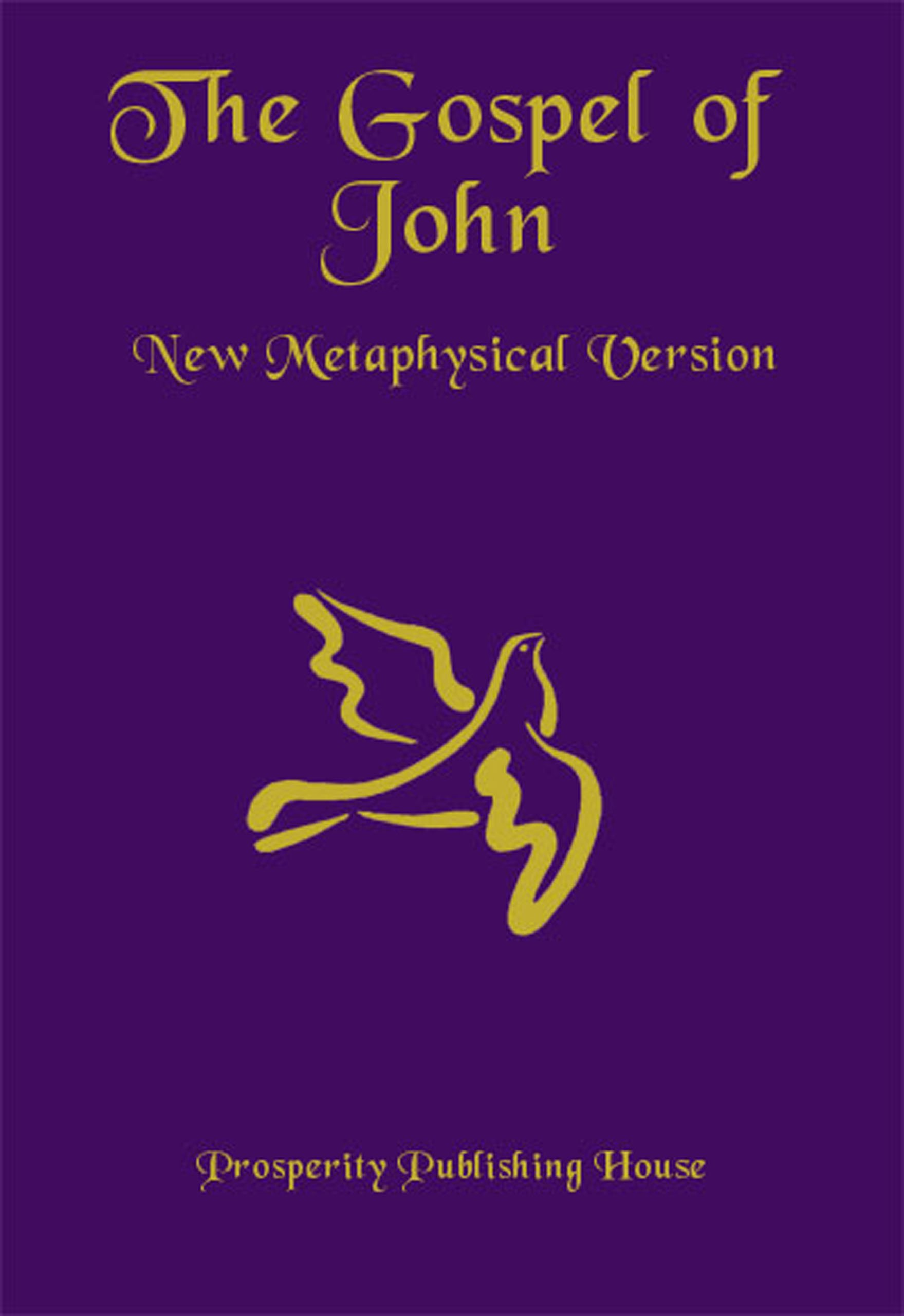 Read Online The Gospel of John, New Metaphysical Version ebook