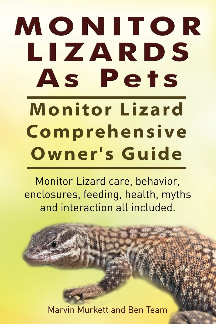Monitor Lizards As Pets. Monitor Lizard Comprehensive Owner's Guide.  Monitor Lizard care, behavior, enclosures, feeding, health, myths and  interaction all ...