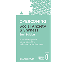 Overcoming Social Anxiety and Shyness, 2nd Edition: A self-help guide using cognitive behavioural techniques (Overcoming Books) (English Edition)
