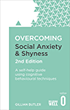 Overcoming Social Anxiety and Shyness, 2nd Edition: A self-help guide using cognitive behavioural techniques (Overcoming Books)