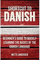 Shortcut to Danish: Beginner's Guide to Quickly Learning the Basics of the Danish Language Paperback
