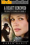 A Heart Renewed (Prescott Pioneers Book 2)