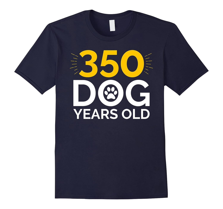 50th Birthday Gift Shirt, Funny 350 Dog Years Old T-Shirt-ANZ