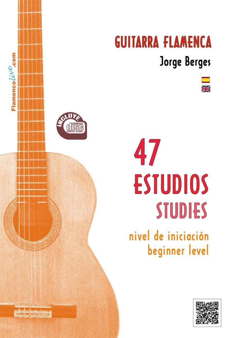 47 Estudios para Guitarra Flamenca. Nivel de iniciación. LIBRO/CD ...