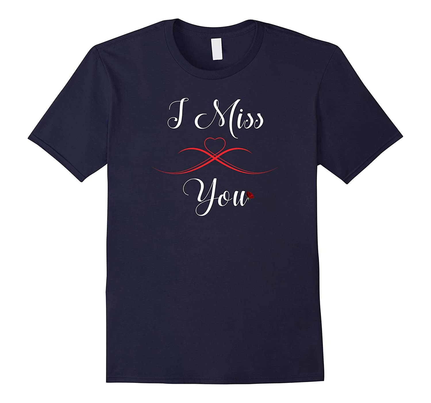 I Miss You T-Shirt   Love and Relationship Shirts-FL
