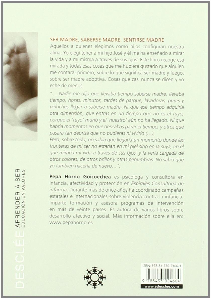 Ser madre, saberse madre, sentirse madre Aprender a ser: Amazon.es ...