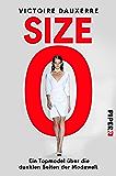 Size Zero: Ein Topmodel über die dunklen Seiten der Modewelt