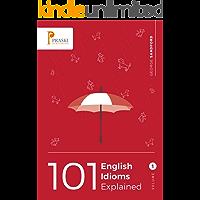 101 English Idioms Explained - Volume 1 (English Edition)