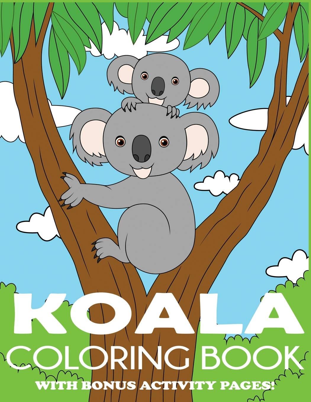 Koala Coloring Book Koala Bear Coloring Book For Kids With Bonus