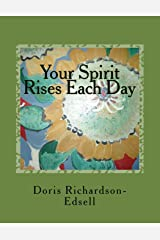 Your Spirit Rises Each Day: In Harmony and Balance Paperback