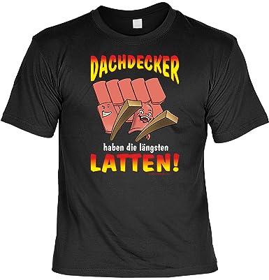 Dachdecker sprüche  T-Shirt - Dachdecker haben die längsten Latten - Lustiges Sprüche ...