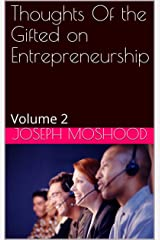 Thoughts Of the Gifted on Entrepreneurship: Volume 2 Kindle Edition