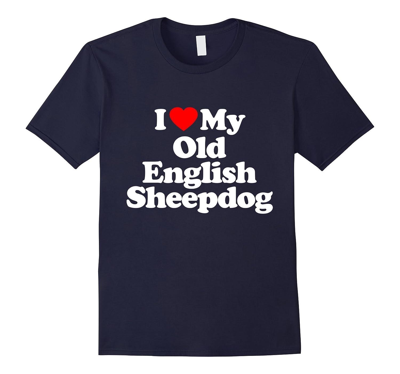 I Love Heart My Old English Sheepdog Funny T-Shirt