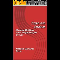 Manual Prático Para Organização do Lar      Natalia Zanardi Ortiz: Casa em Ordem