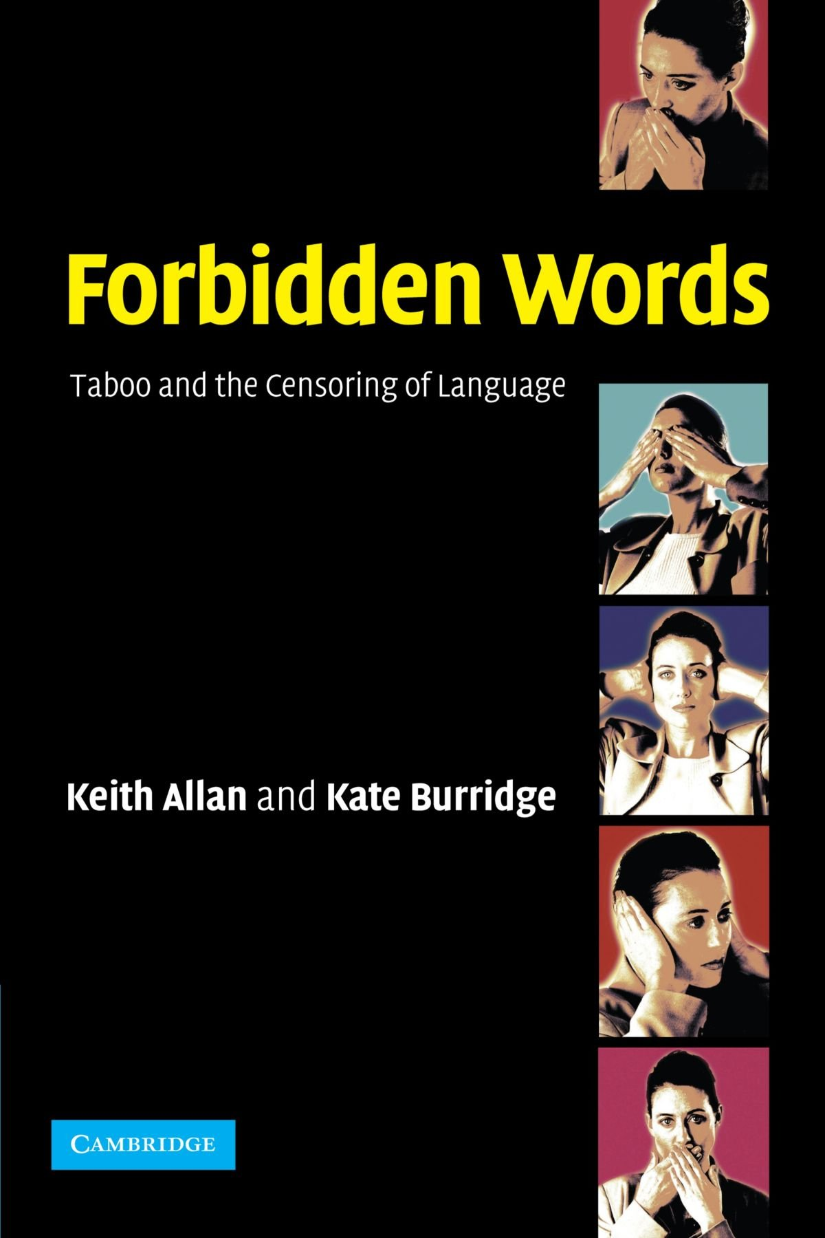 Forbidden Words: Taboo and the Censoring of Language by Brand: Cambridge University Press