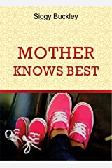 Mother Knows Best: Women's Choices Kindle Edition