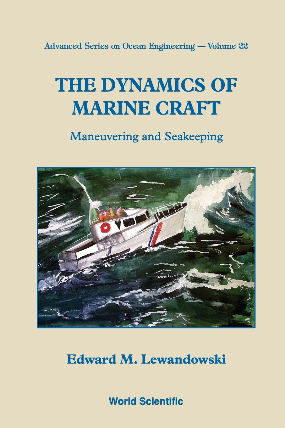 The Dynamics of Marine Craft: Maneuvering and Seakeeping by WSPC