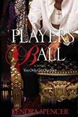 Players Ball: You Only Get One Shot (Playing Games) (Volume 2) Paperback