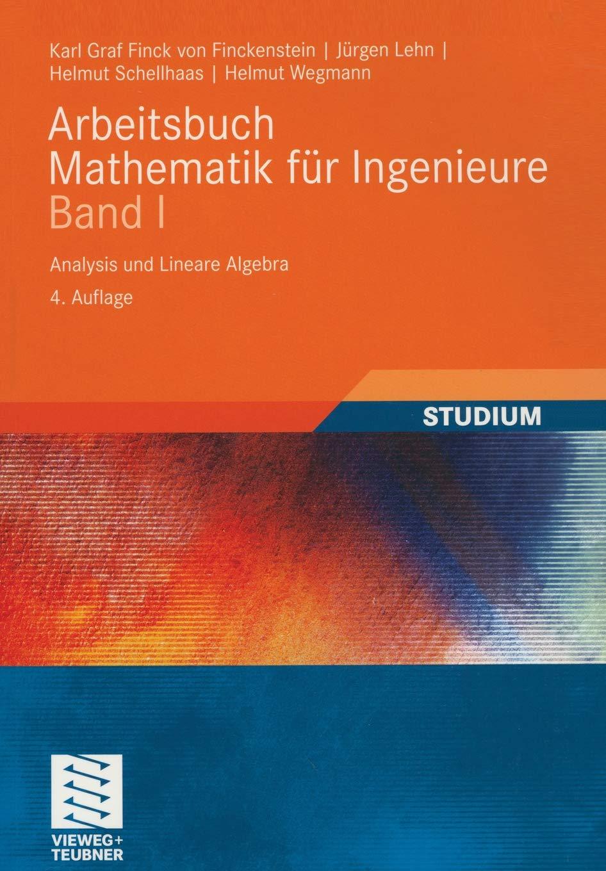 Arbeitsbuch Mathematik für Ingenieure Band 1. Analysis und Lineare Algebra