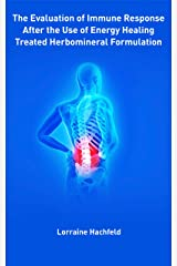 The Evaluation of Immune Response After the Use of Energy Healing Treated Herbomineral Formulation Kindle Edition