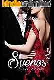 Sueños: Mi sueño eres tú (Spanish Edition)