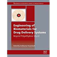 Engineering of Biomaterials for Drug Delivery Systems: Beyond Polyethylene Glycol...