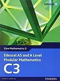 Edexcel AS and A Level Modular Mathematics - Core Mathematics 3