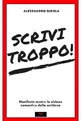 Scrivi troppo!: Manifesto contro la visione romantica della scrittura (Italian Edition) Kindle Edition