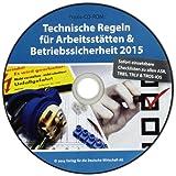 Technische Regeln für Arbeitsstätten & Betriebssicherheit 2015, 1 CD-ROM Sofort einsetzbare Checklisten zu allen ASR; TRBS, TRLV & TROS-IOS