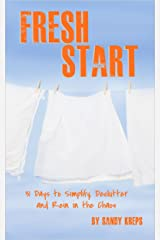 Fresh Start: 31 Days to Simplify, Declutter, and Rein in the Chaos Kindle Edition