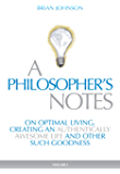 A Philosopher's Notes - On Optimal Living, Creating an Authentically Awesome Life and Other Such Goodness (English Edition)