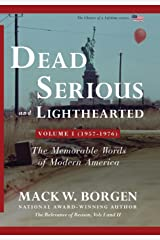 Dead Serious and Lighthearted: The Memorable Words of Modern America (Volume 1 -- 1957-1976) (The Chance of a Lifetime Series) Hardcover