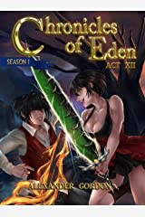 Chronicles of Eden - Act XII (Chronicles of Eden: Season I Book 12) Kindle Edition