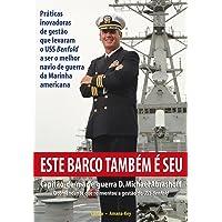 Este Barco Também e Seu: Práticas Inovadoras de Gestão que Levaram o USS Benfold a Ser o Melhor Navio de Guerra da Marinha Americana