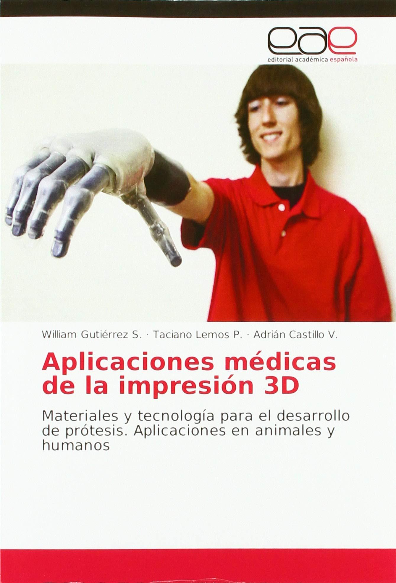 Aplicaciones médicas de la impresión 3D: Materiales y tecnología ...
