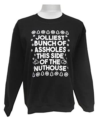 jolliest bunch of asssholes this side of the nuthouse sweatshirt christmas vacation small black