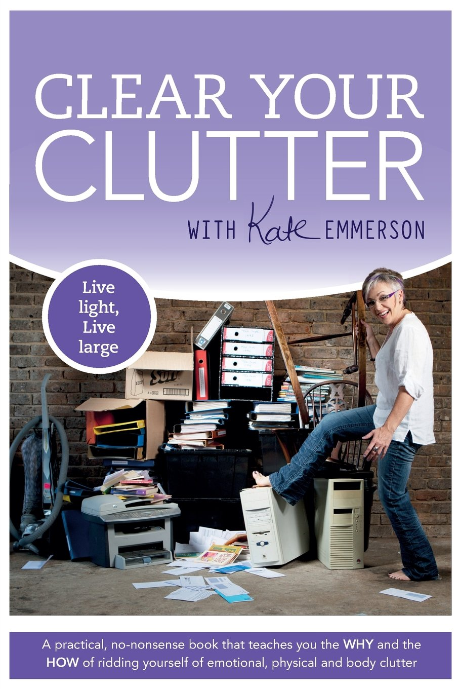 Download Clear Your Clutter: Live Light, Live Large ebook