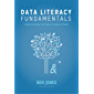 Data Literacy Fundamentals: Understanding the Power & Value of Data (The Data Literacy Series Book 1) (English Edition)