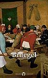 Delphi Complete Works of Pieter Bruegel the Elder (Illustrated) (Delphi Masters of Art Book 33) (English Edition)