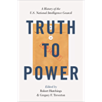 Truth to Power: A History of the U.S. National Intelligence Council (English Edition)