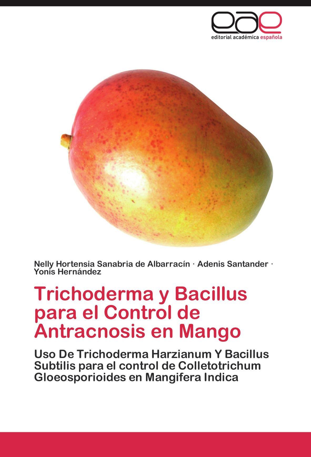 Download Trichoderma y Bacillus para el Control de Antracnosis en Mango: Uso De Trichoderma Harzianum Y Bacillus Subtilis  para el control de Colletotrichum ... en Mangifera Indica (Spanish Edition) pdf epub
