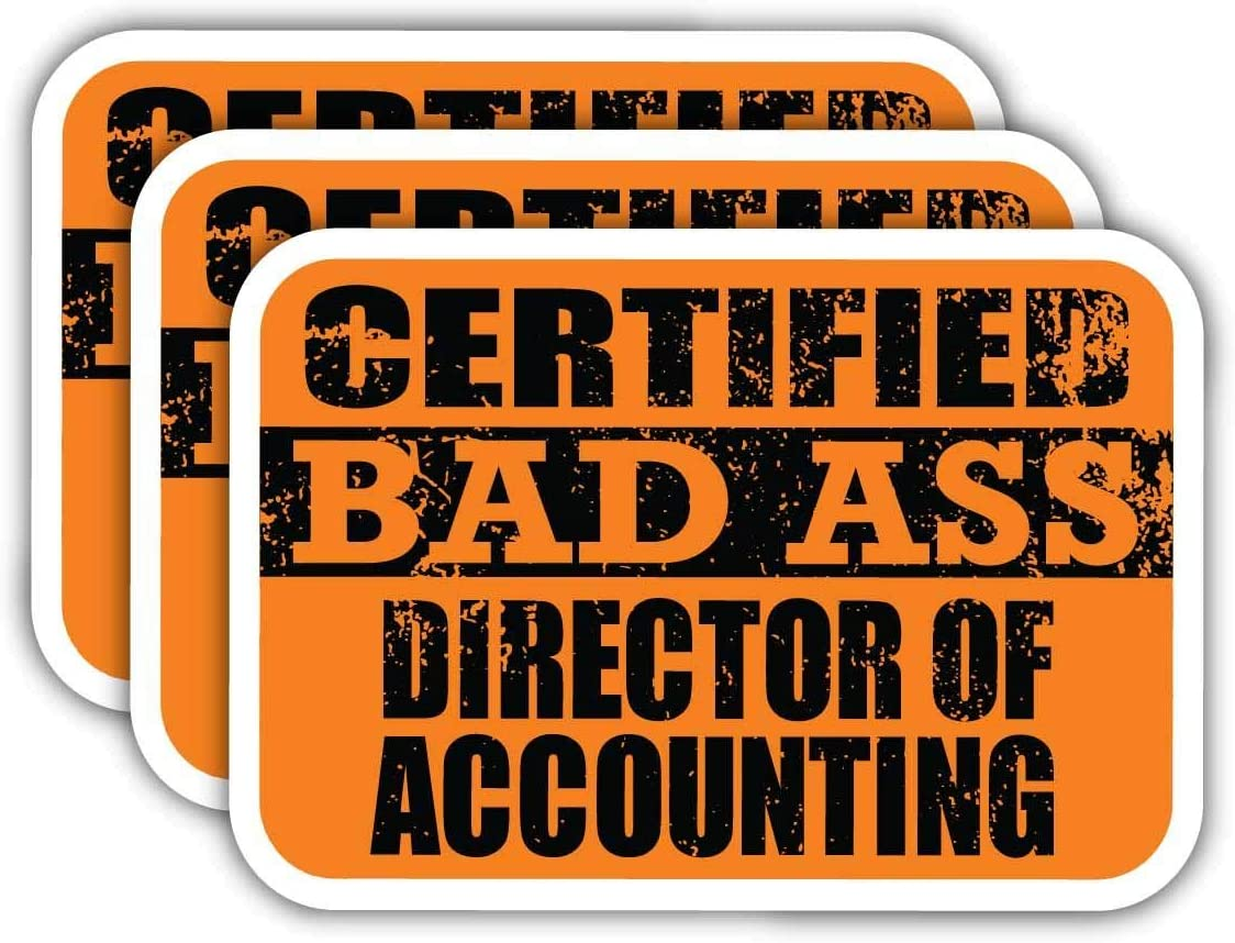 (x3) Certified Bad Ass Director of Accounting Stickers   Cool Funny Occupation Job Career Gift Idea   3M Sticker Vinyl Decal for Laptops, Hard Hats, Windows, Cars