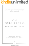 On Forgiveness: How Can We Forgive the Unforgivable? (Canons Book 33)