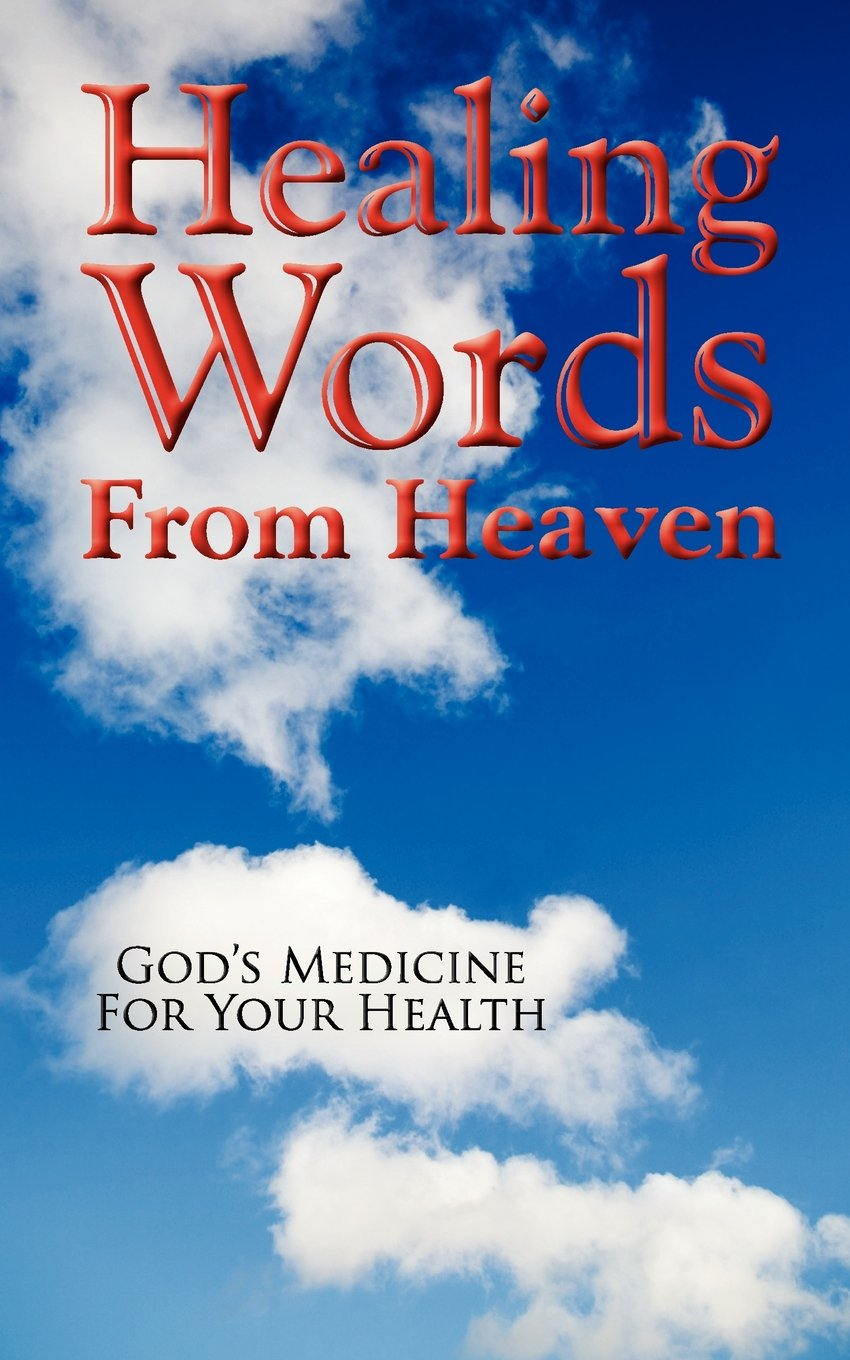 Read Online Healing Words From Heaven, God's Medicine For Your Health PDF